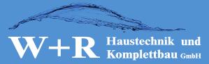 W+R Haustechnik und Komplettbau GmbH